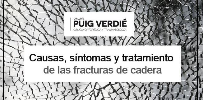 fractura de cadera Dr. Lluís Puig Verdié _cirugía de reparación fractura cadera_Barcelona